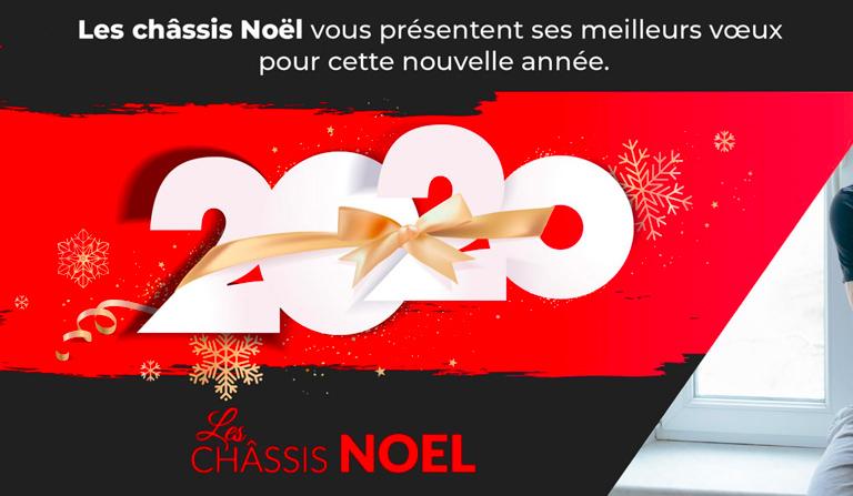Les châssis Noël vous présente ses meilleurs vœux pour cette nouvelle année.