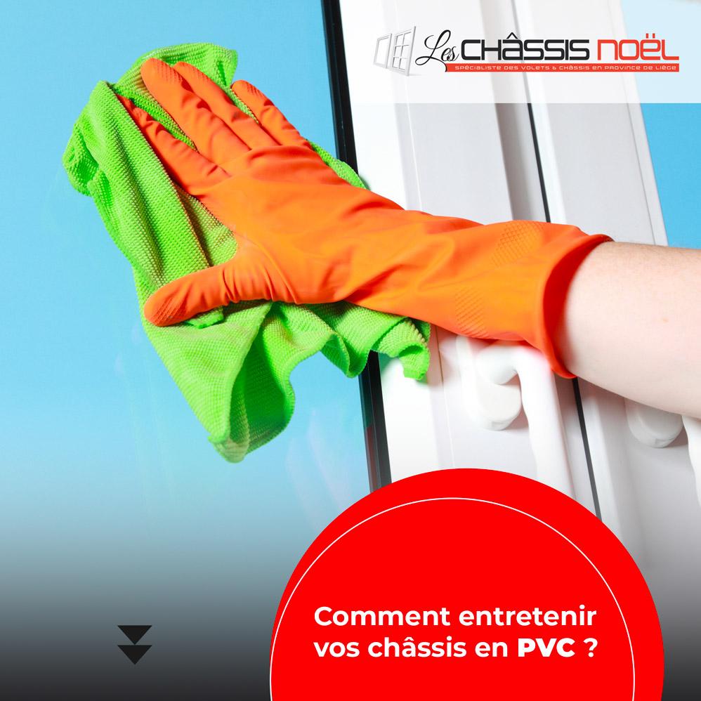 Comment entretenir vos châssis en PVC